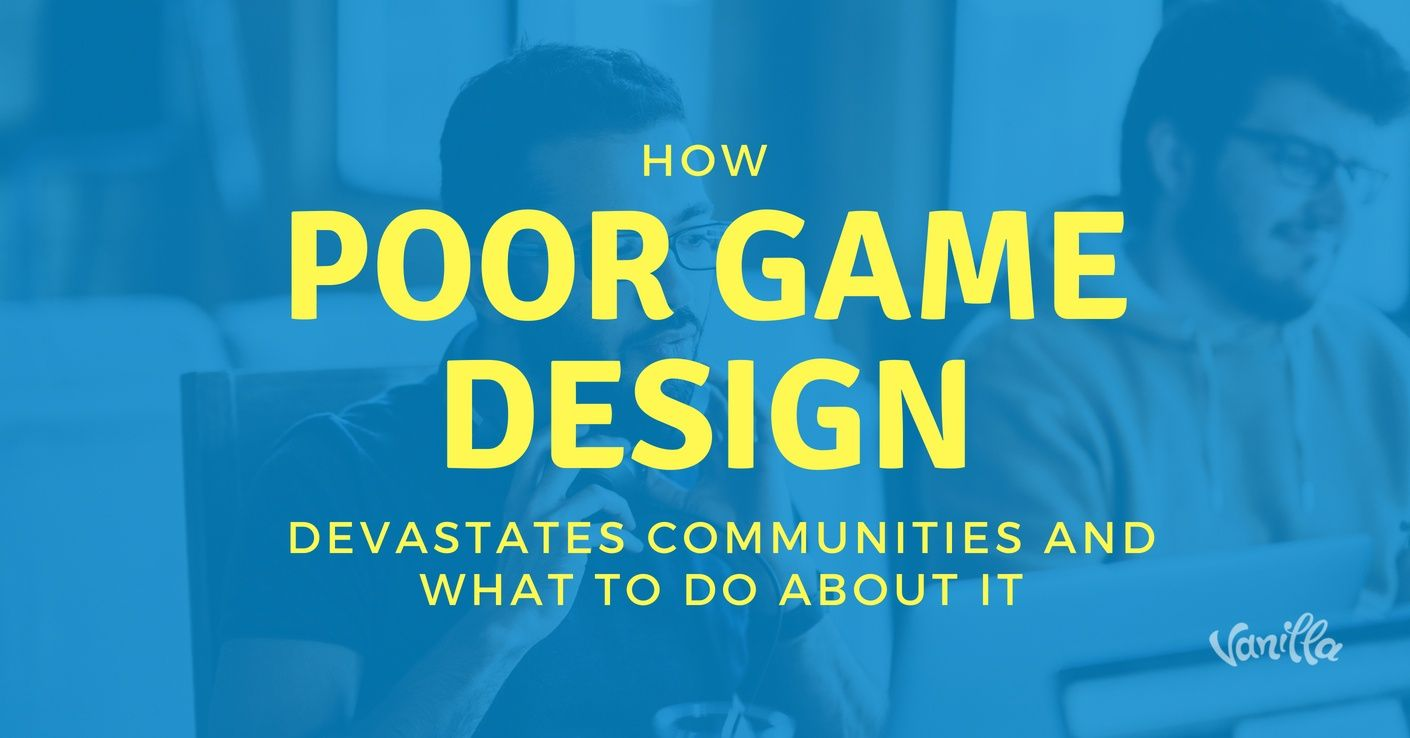 poor game design affects communities