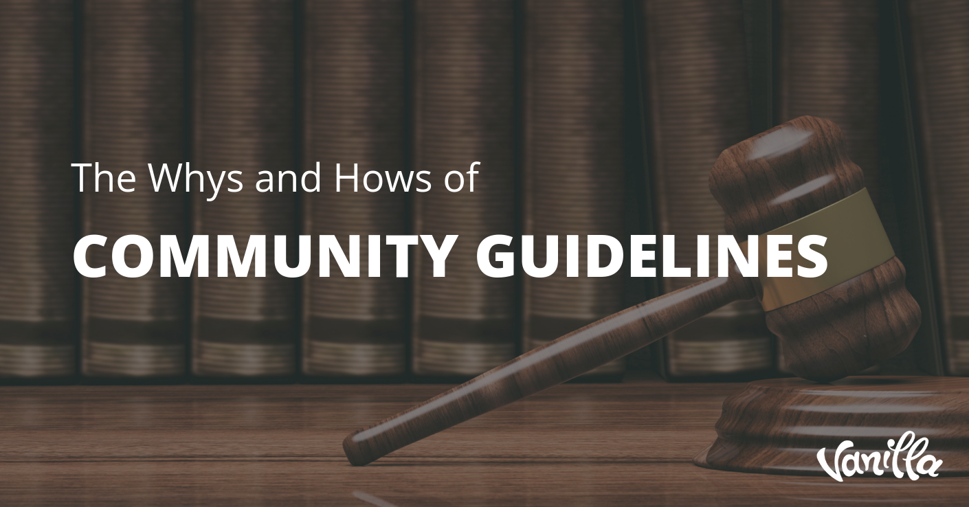 The Whys and Hows of Community Guidelines