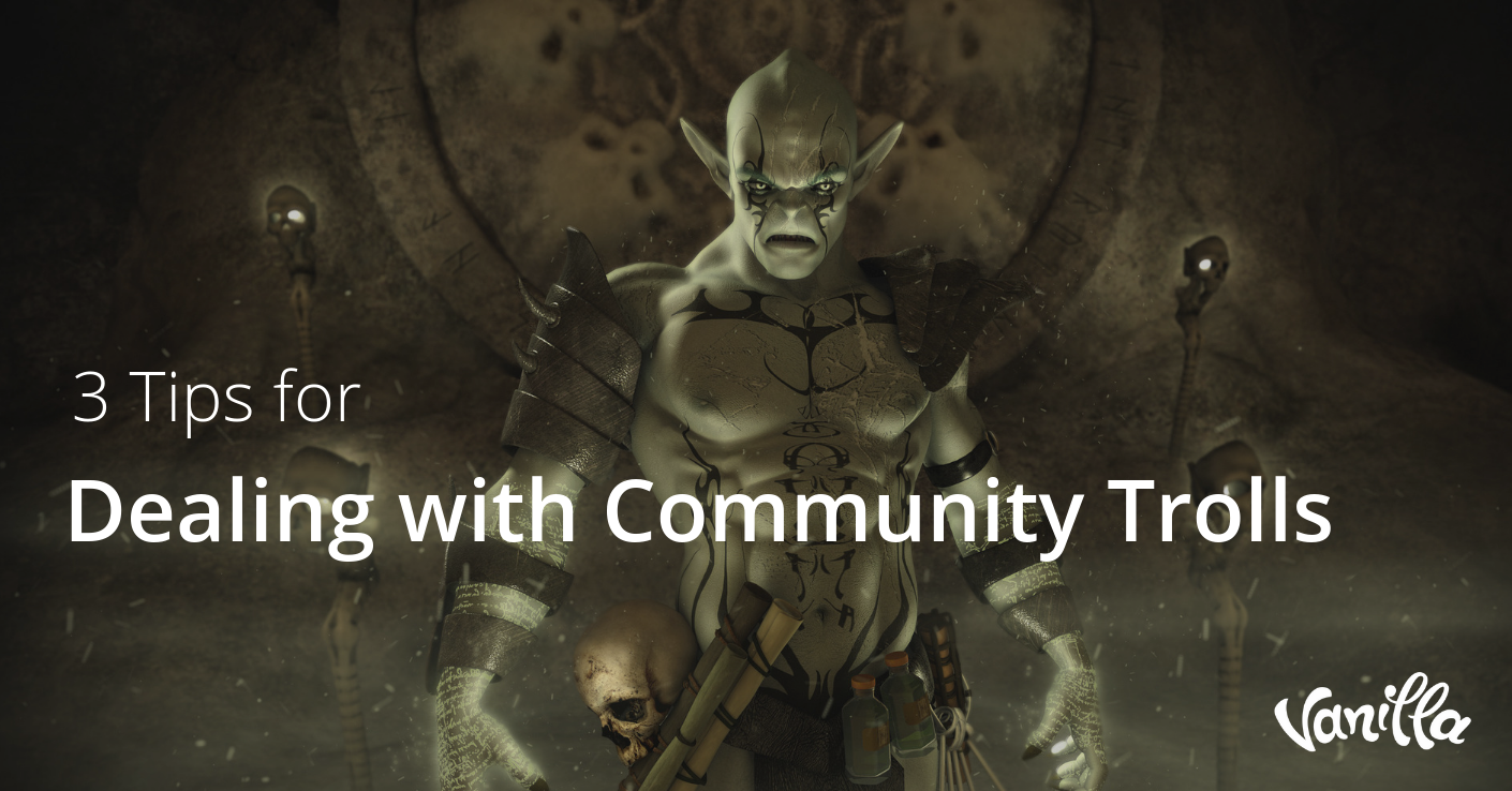 3 Tips for Dealing with Community Trolls