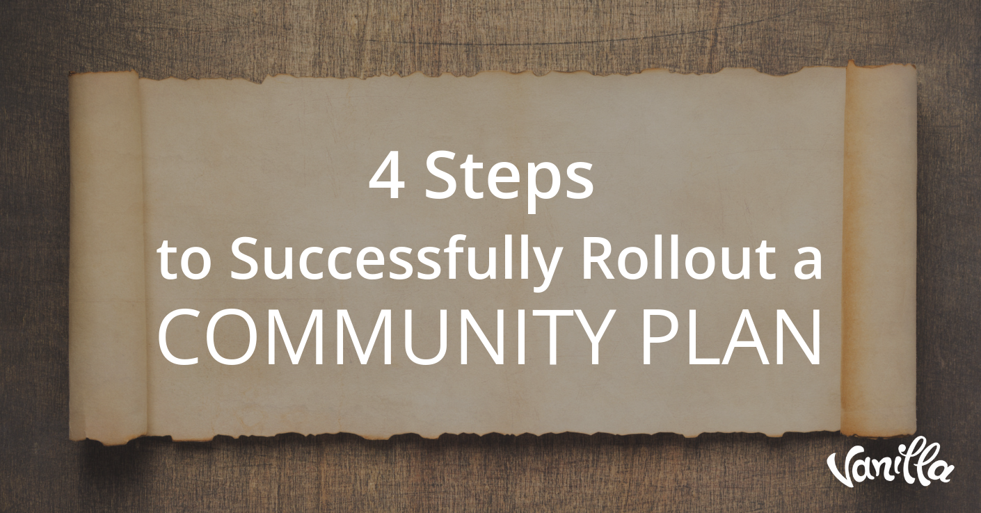 4 Steps to Successfully Rollout a Community Plan