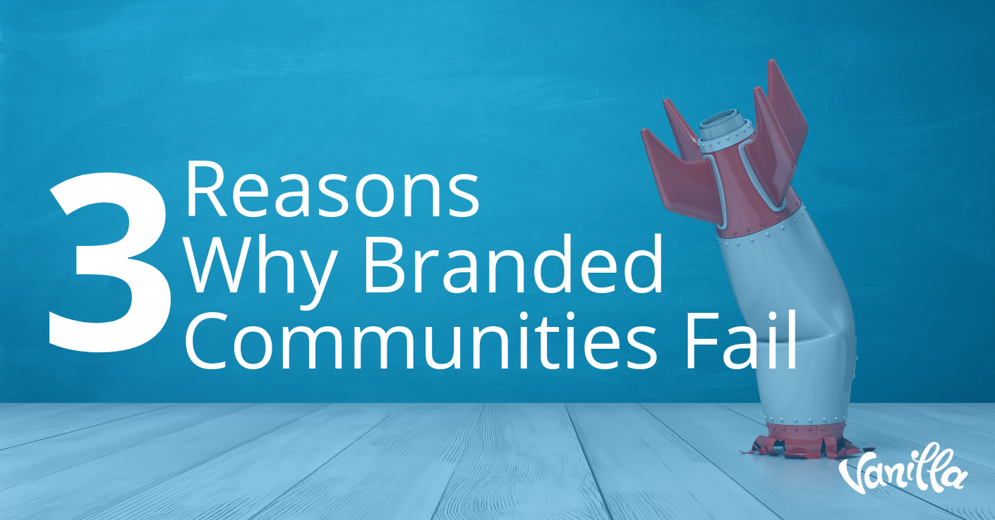 3 Reasons Why Branded Communities Fail