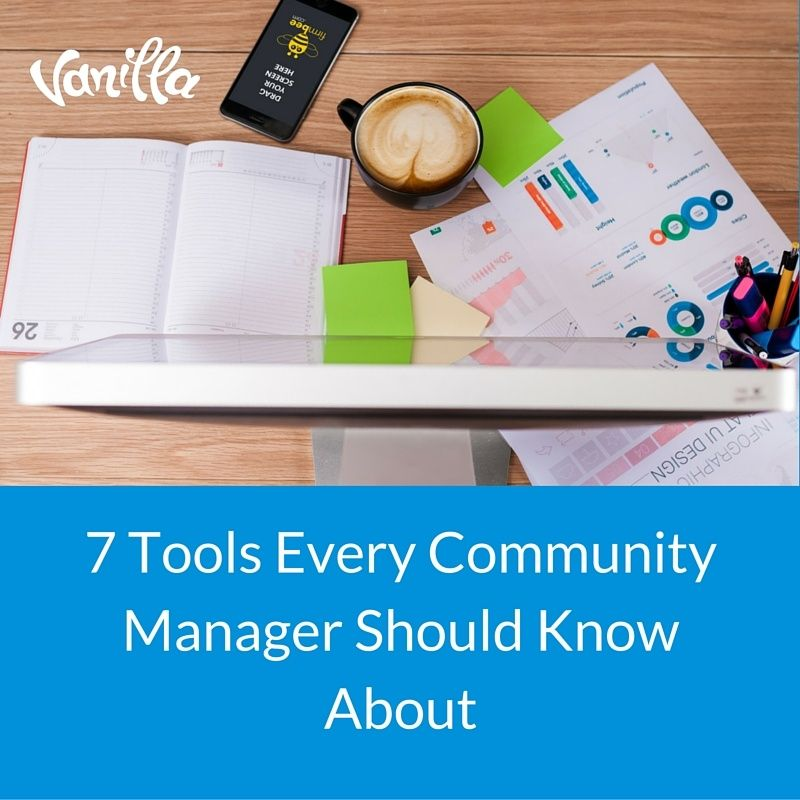 7 Tools Every Community Manager Should Know About