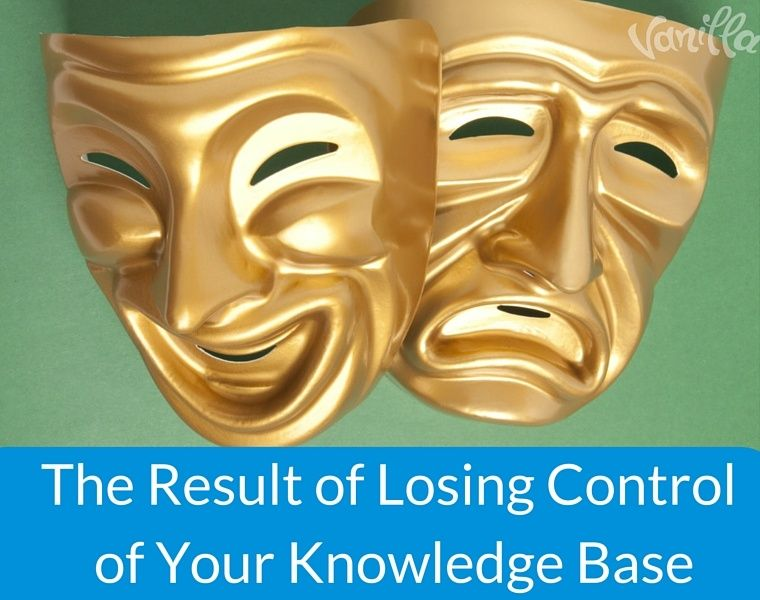 Avoid Drama- Keep Control of Your Knowledge Base