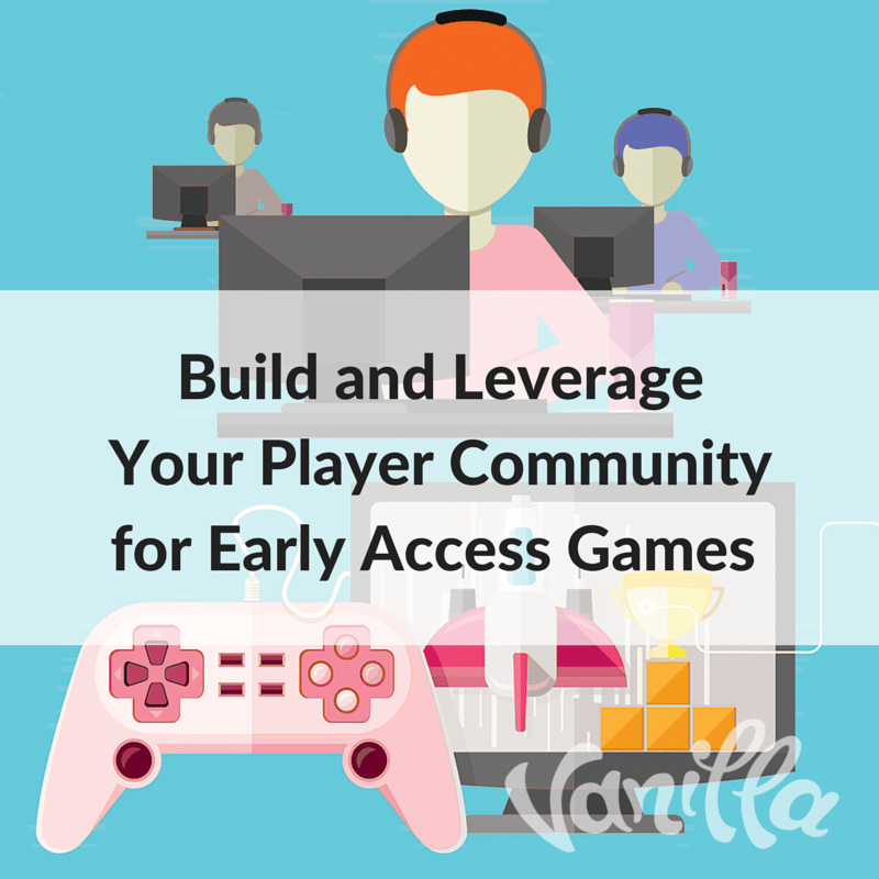 Successful Early Access with Your Community