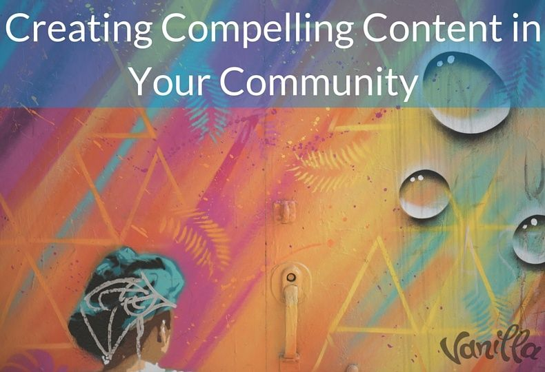 Creating Compelling Content in Your Community (1)