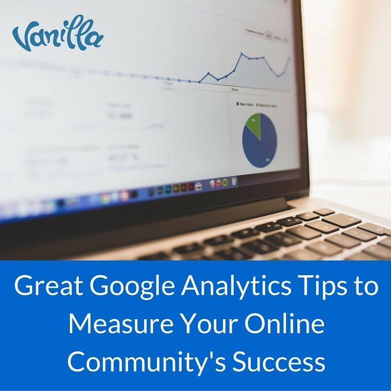 Great Google Analytics Tips to Measure Your Online Community's Success