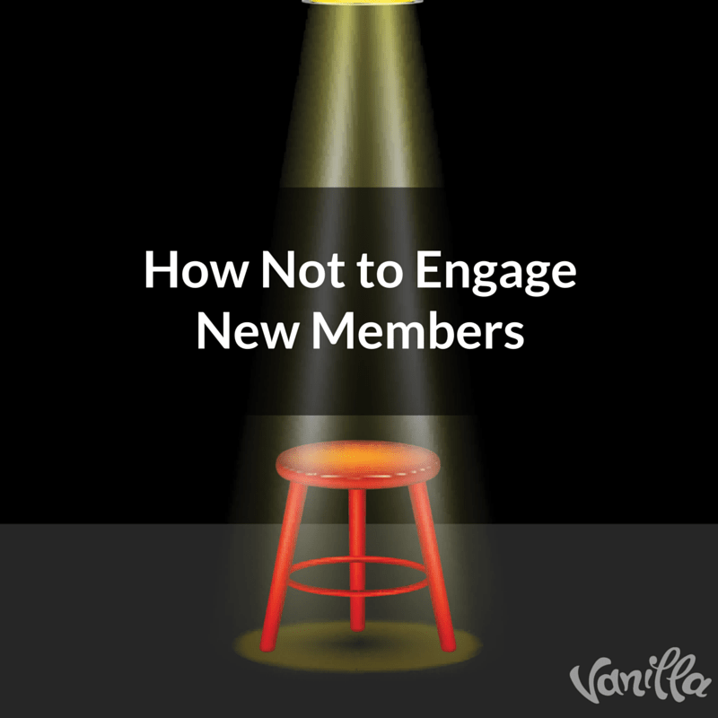How Not to Engage New Members