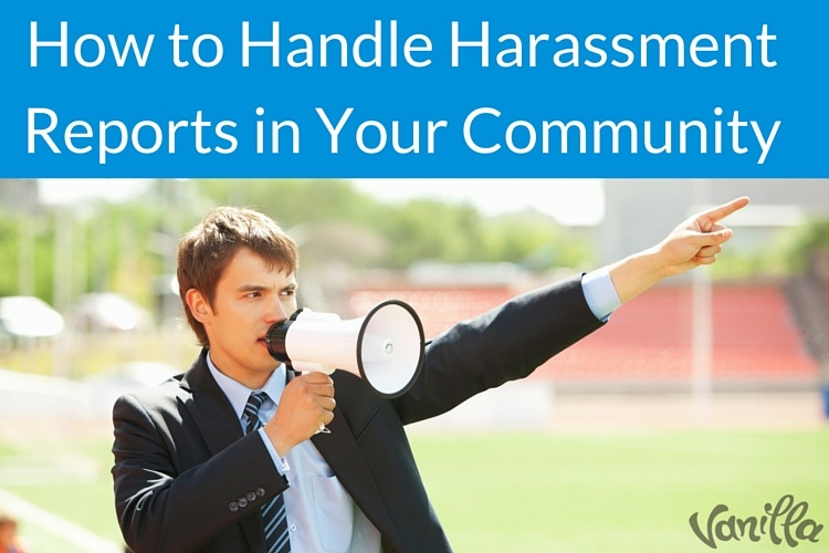 How to Handle Harassment Reports
