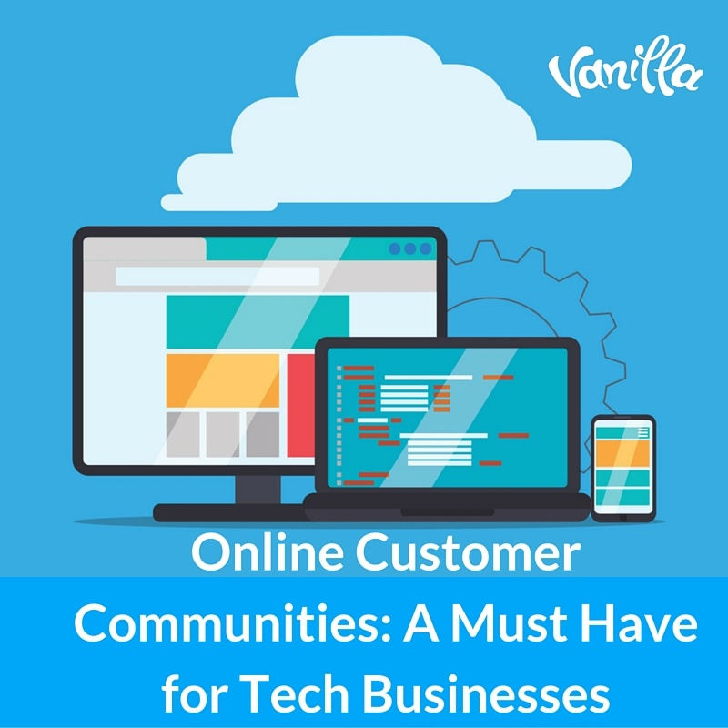 Online Customer Communities- A Must Have for Tech Businesses