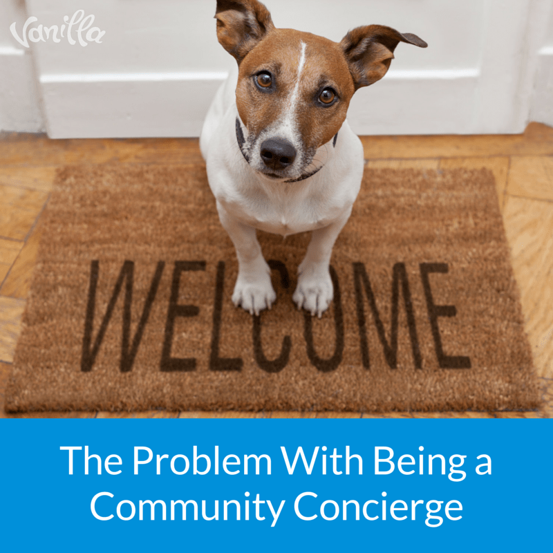 The Problem With Being a Community Concierge