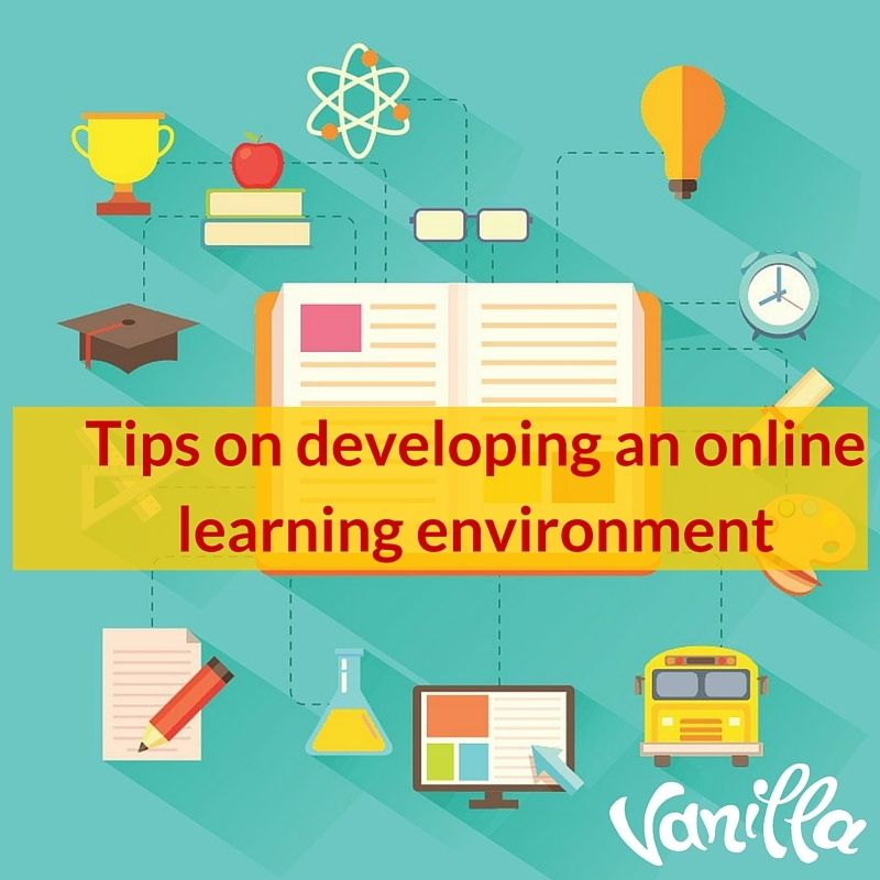 Tips on developing an online learning environment