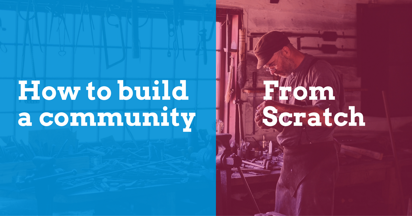 build a community from scratch