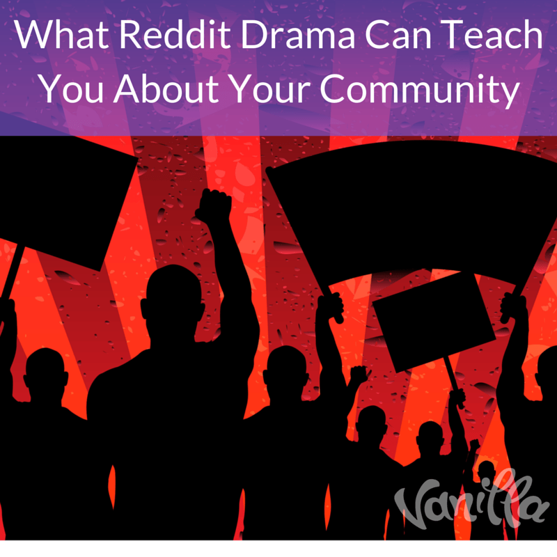 What Reddit Drama Can Teach You About Your Community