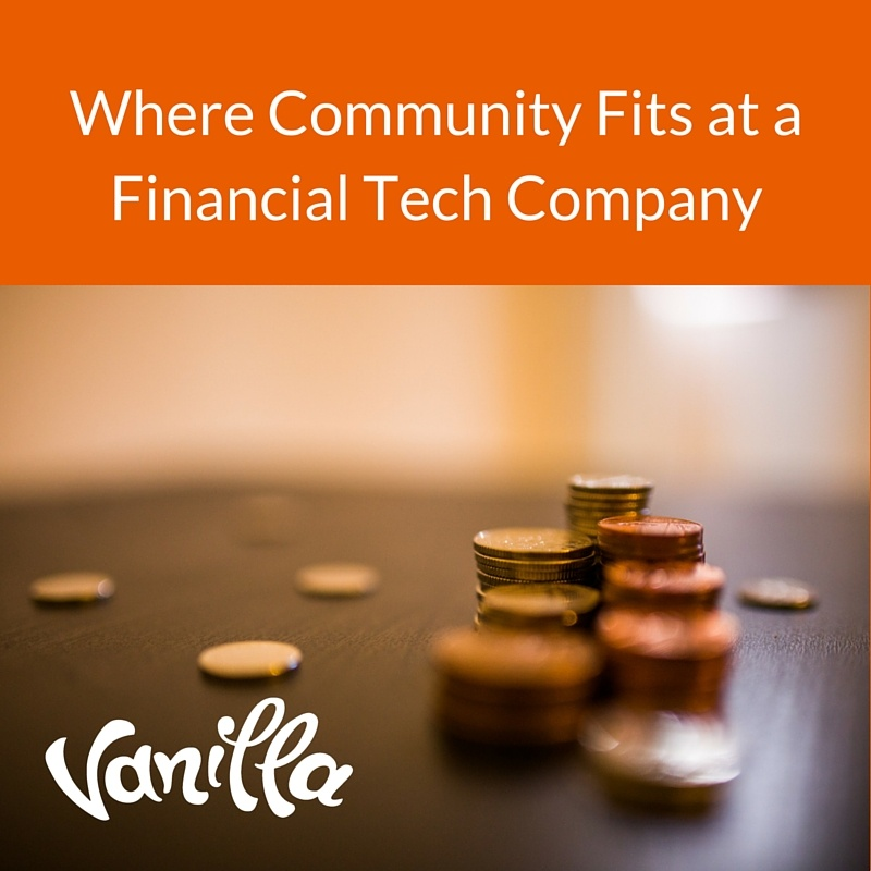 Where Community Fits at a Financial Tech Company