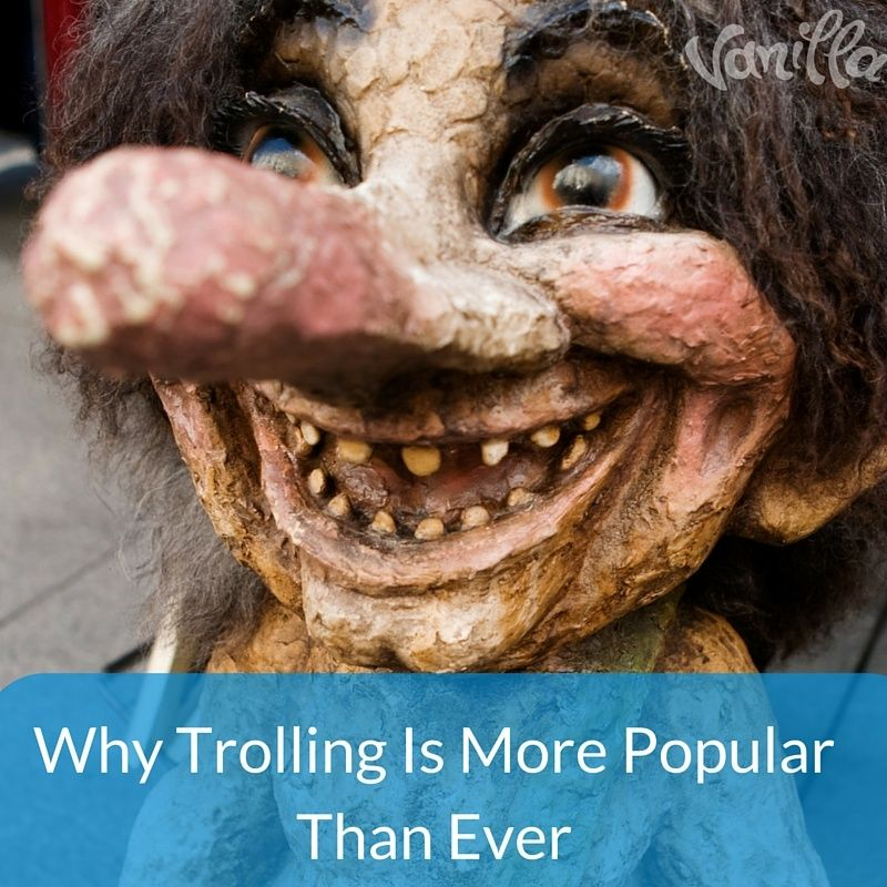 Why Trolling Is Bigger Than Ever