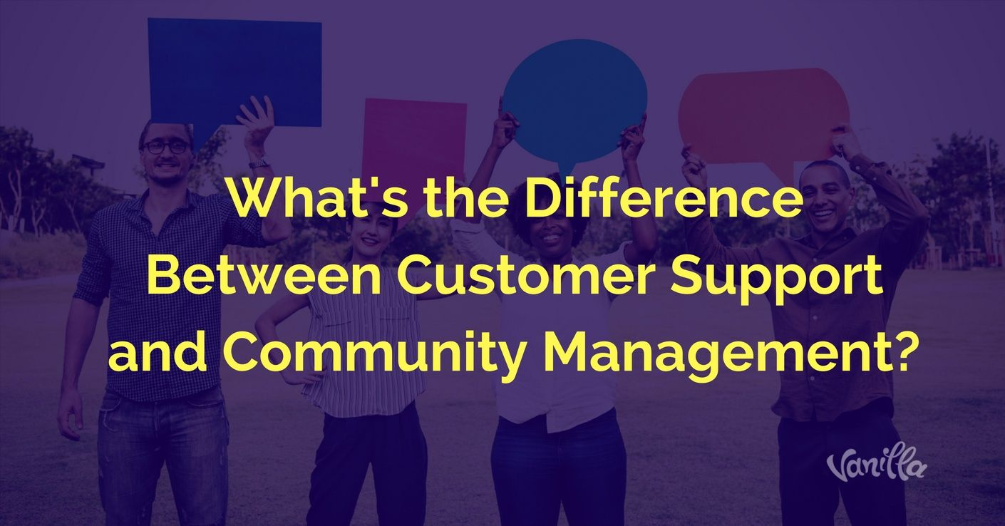 Difference customer support and community management