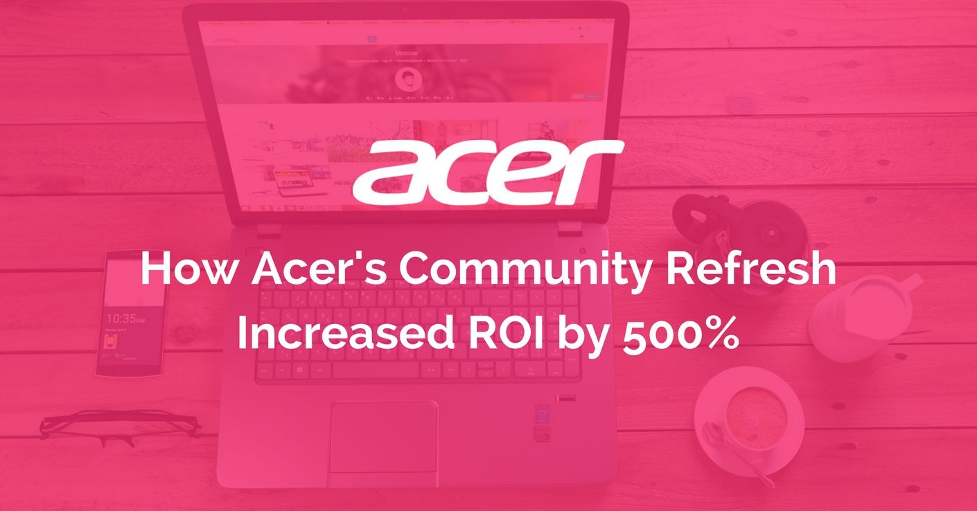 How Acer reduced costs and increased community ROI vanilla forums