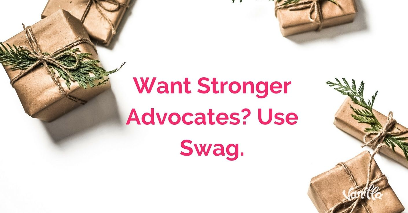 stronger advocates. send swag.