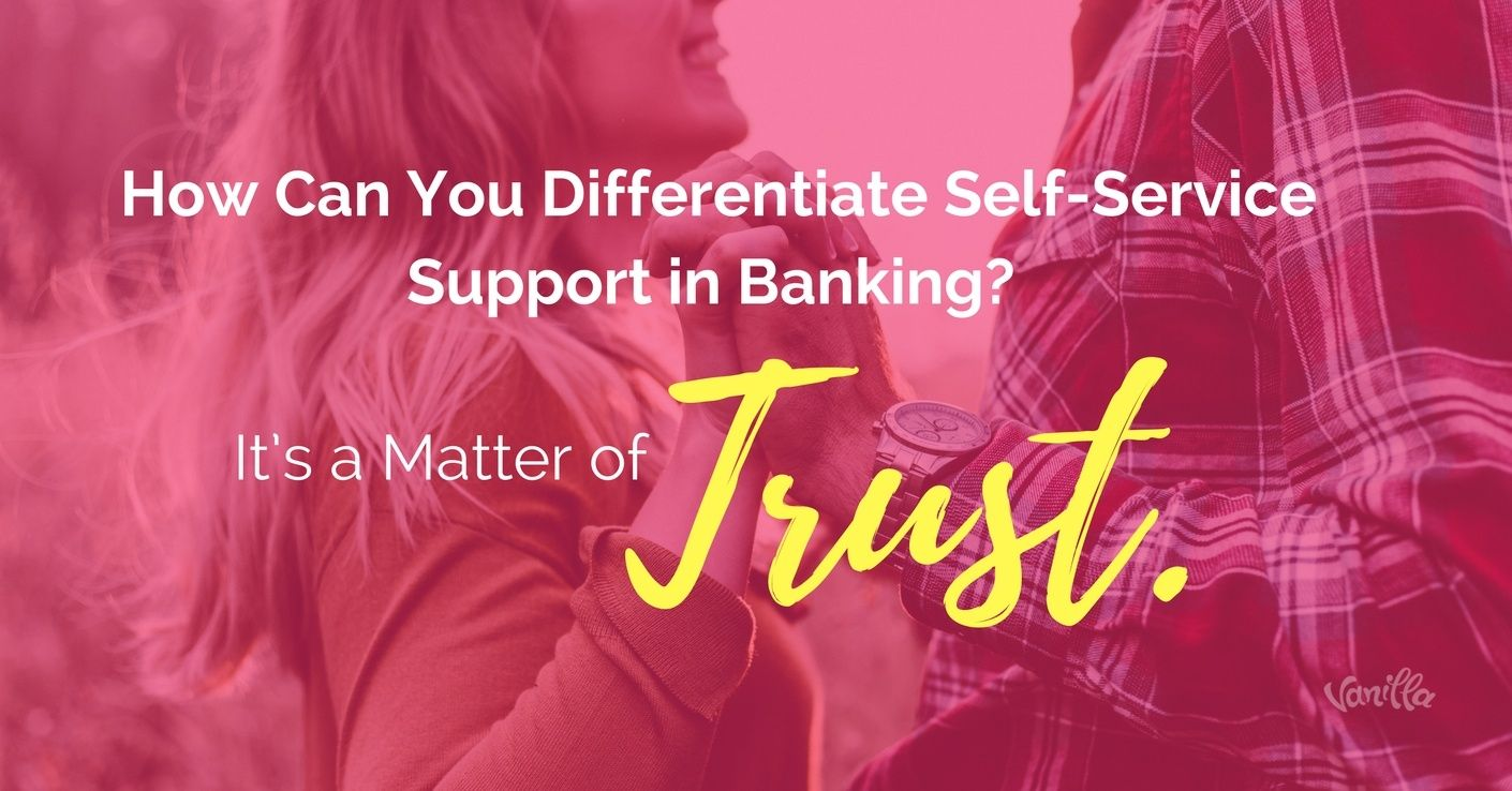 banking trust self-serve support