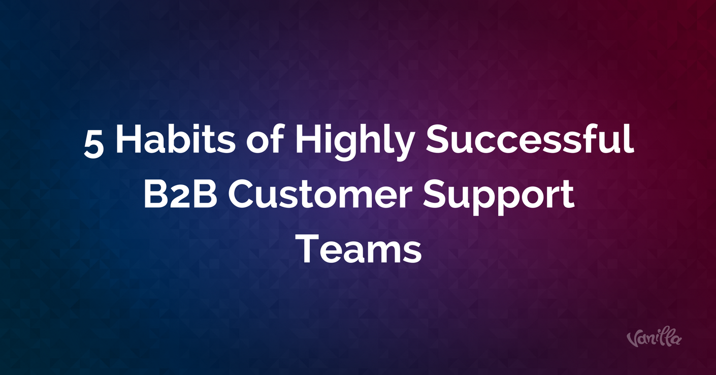 habits of b2b customer support
