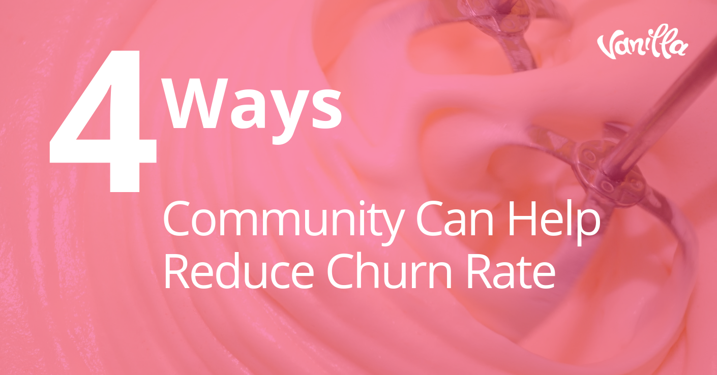 4 Ways Community Can Help Reduce Churn Rate