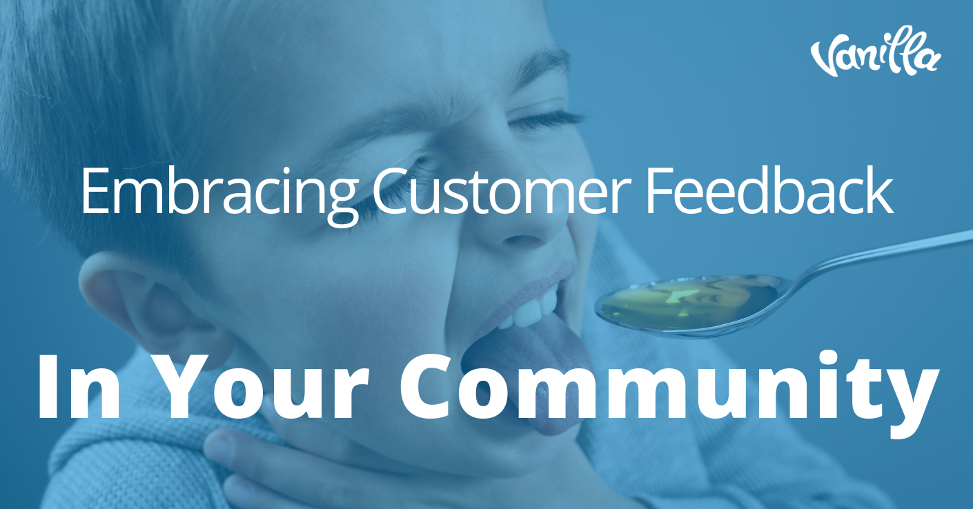 Embracing Customer Feedback in your Community