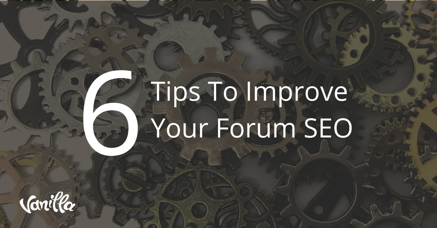 6 Tips To Improve Your Forum SEO