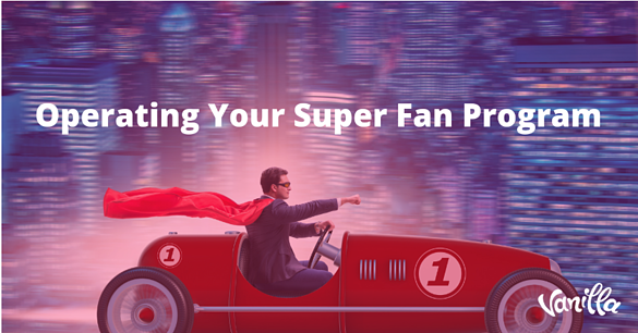 Operating your super fan program