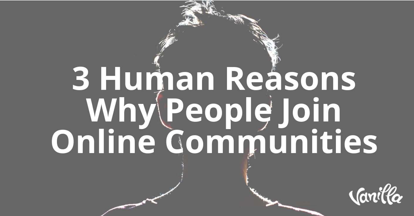 3 Human Reasons Why People Join Online Communities