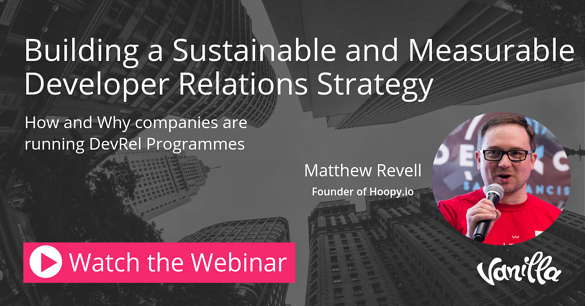 Webinar - Building a Sustainable and Measurable Developer Relations Strategy