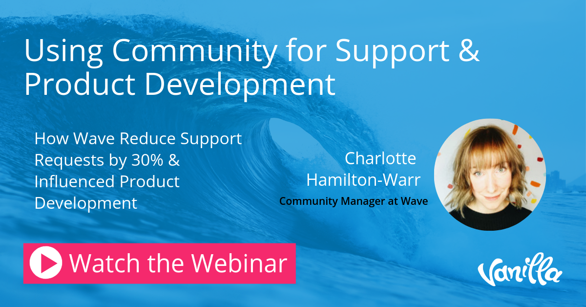 Webinar - Using community for support and product dev