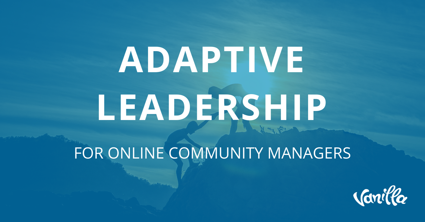 Adaptive Leadership for Online Community Managers