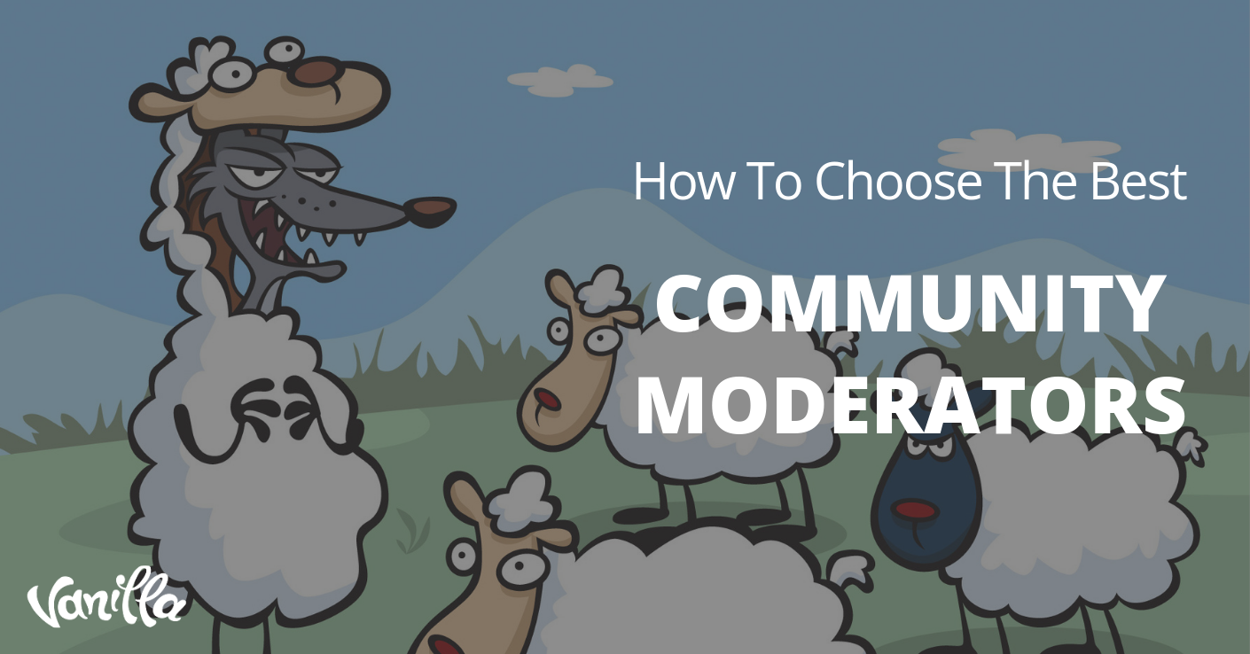 How To Choose The Best Community Moderators