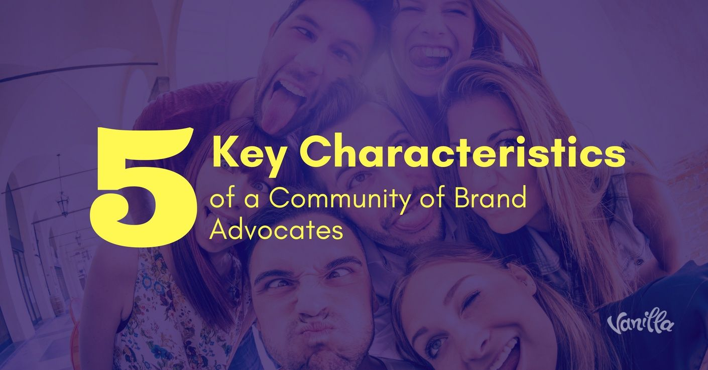 [Community] 5 Key Characteristics of a Community of Brand Advocates