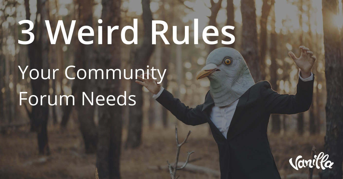 3 Weird Rules Your Community Forum Needs