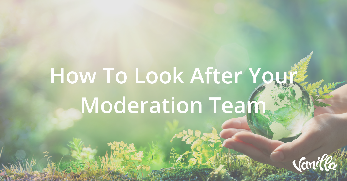 How To Look After Your Moderation Team