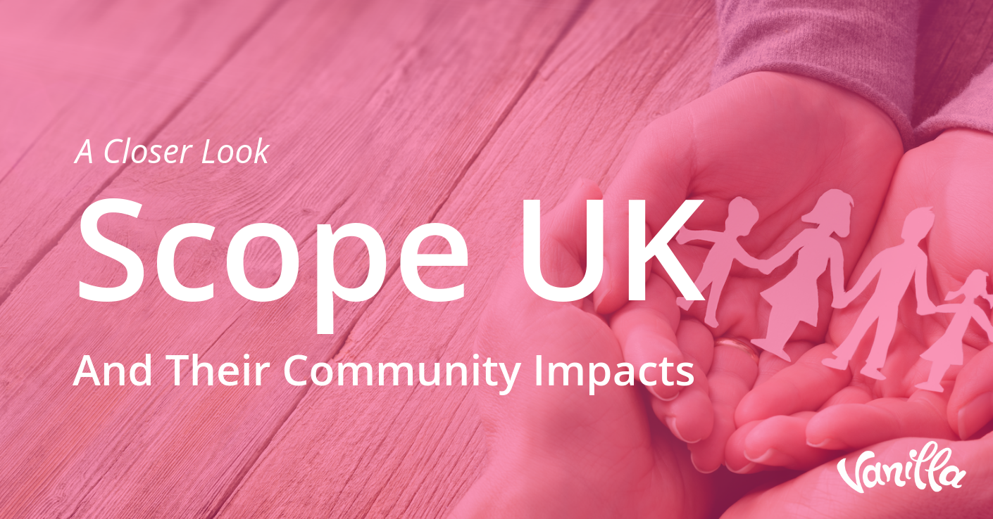 A Closer Look: Scope UK and Their Community Impacts