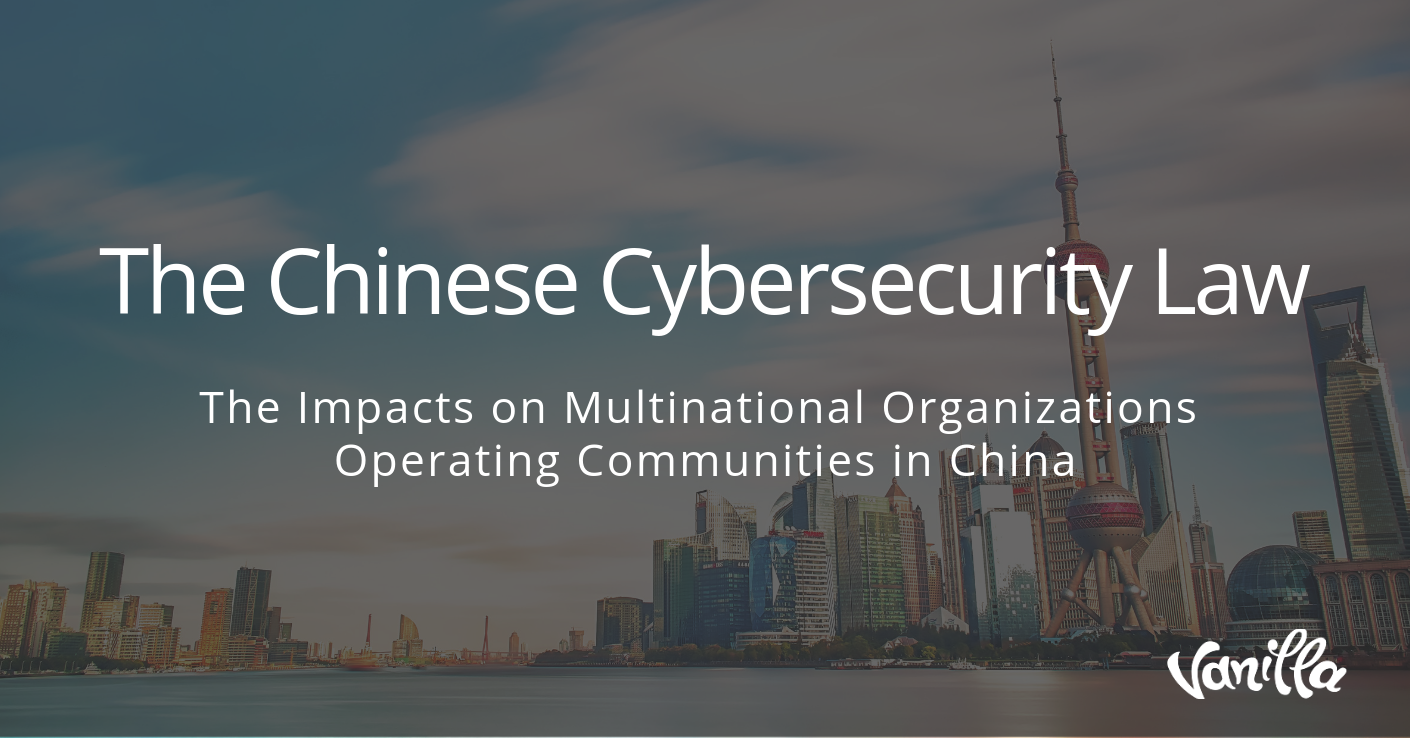 The Chinese Cybersecurity Law: The Impacts on Multinational Organizations Operating Communities in China