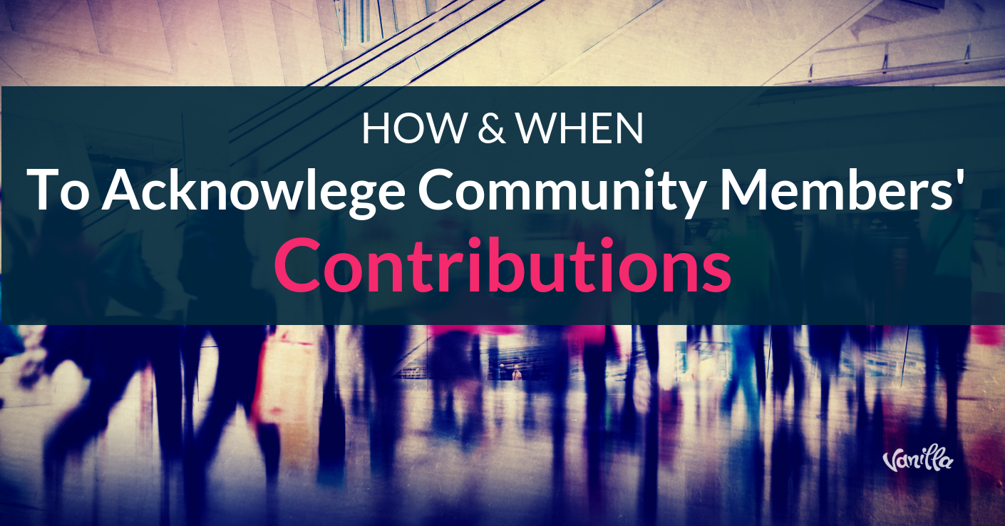 How and When to Acknowledge Your Community Members' Contributions