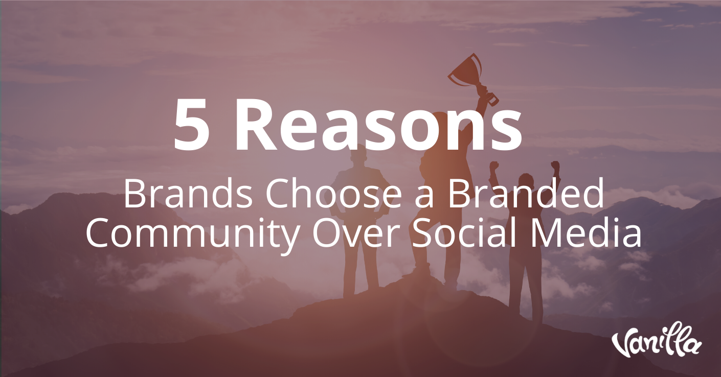 5 Reasons Brands Choose a Branded Community Over Social Media