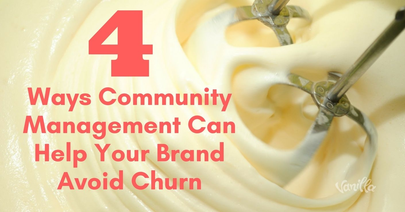 [Support] 4 Ways Community Management Can Help your Brand Avoid Churn