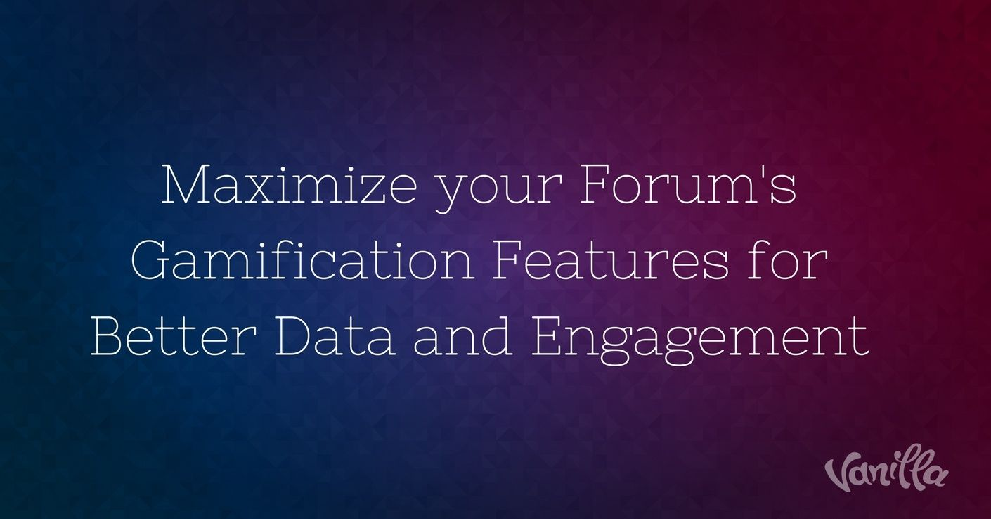 [Community] Maximize your Forum's Gamification Features for Better Data and Engagement