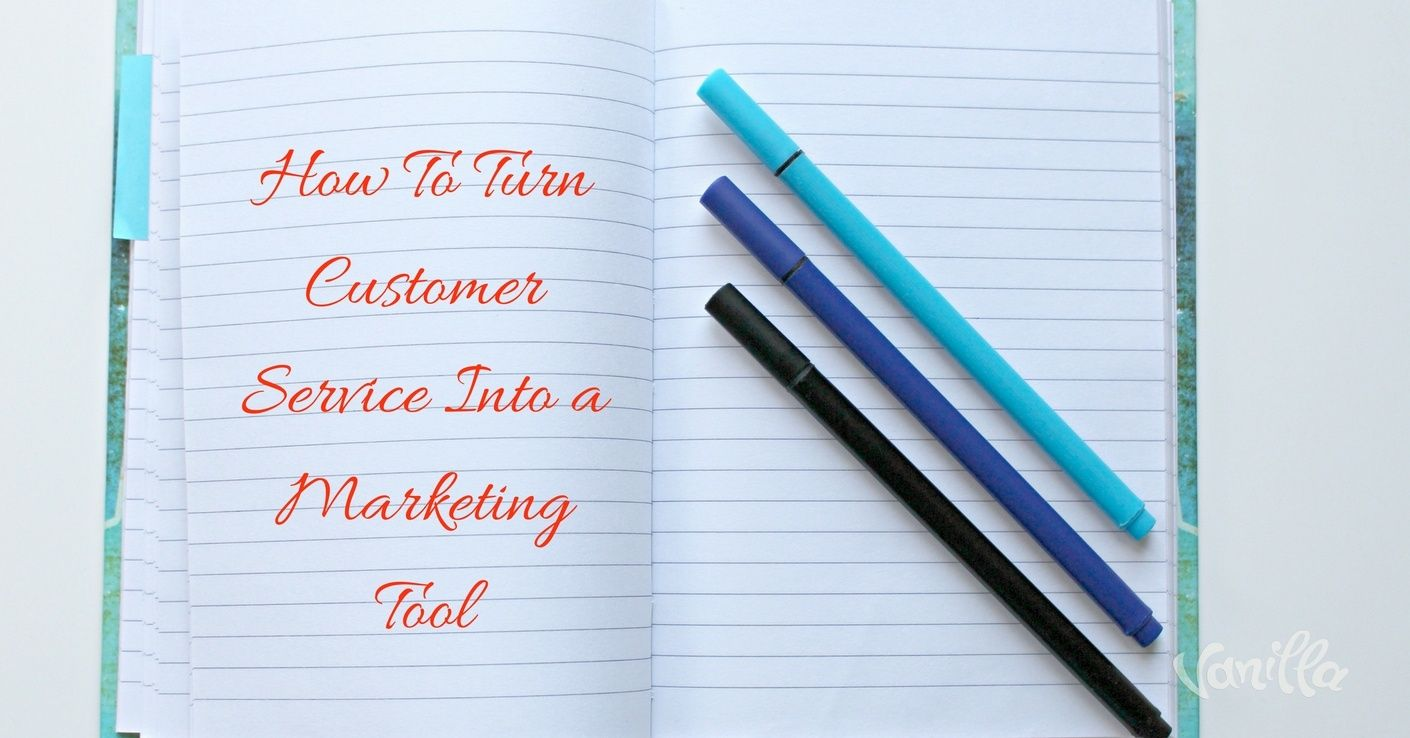 How To Turn Customer Service Into a Marketing Tool