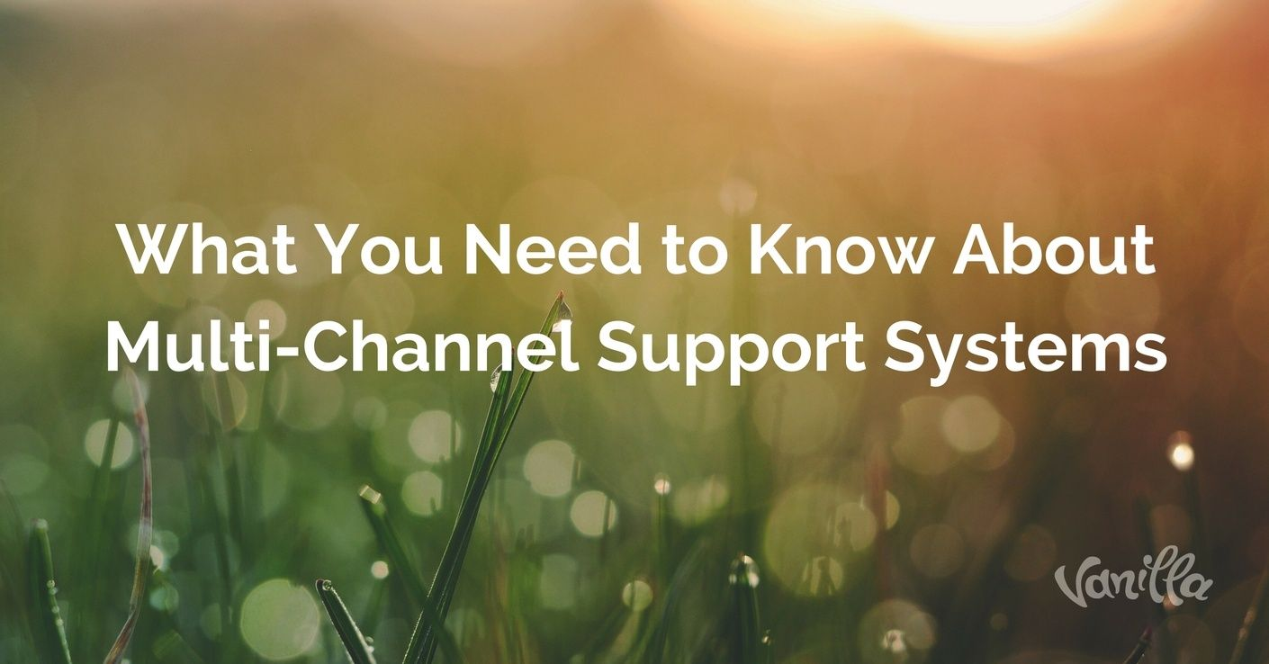 What You Need to Know About Multi-Channel Support Systems