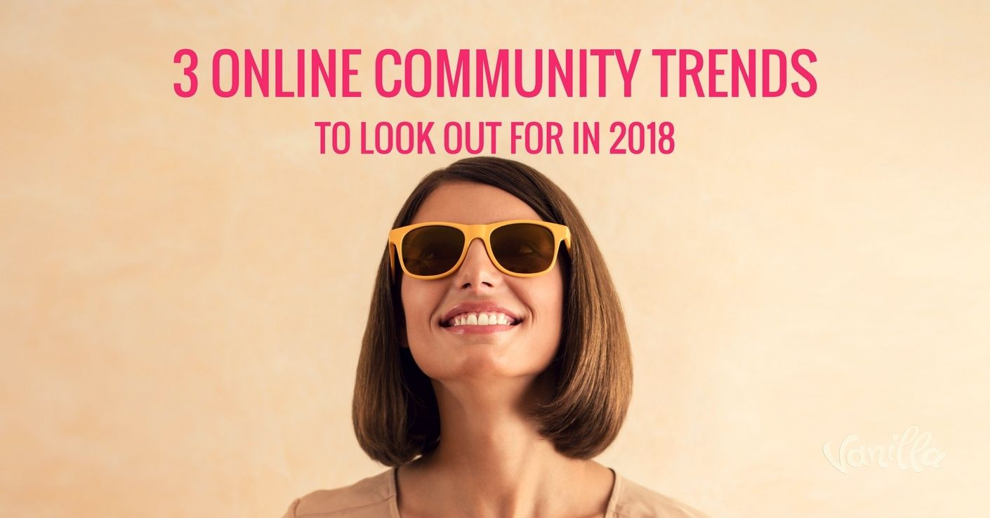 [Community] 3 Online Community Trends to Look Out for in 2018