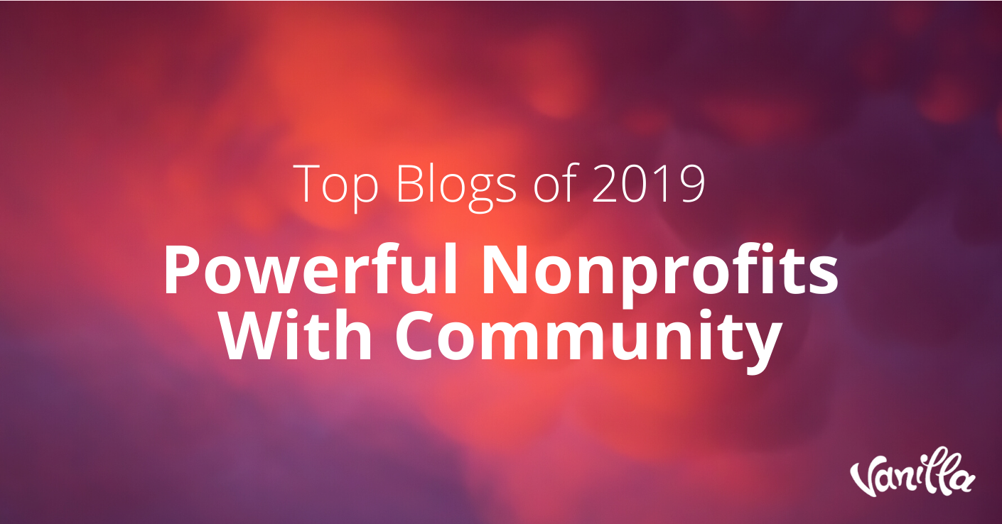 Top Blogs of 2019: Powerful Nonprofits With Community