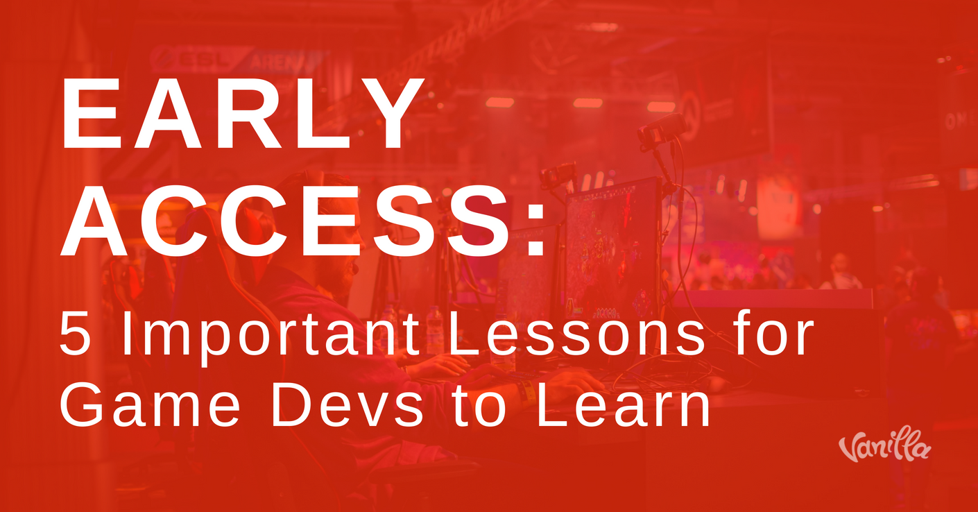 [Gaming] Early Access: 5 Important Lessons for Game Devs to Learn