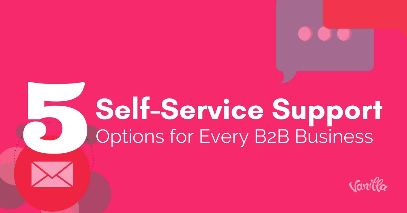 [Support] 5 Self-Service Support Options for Every B2B Business
