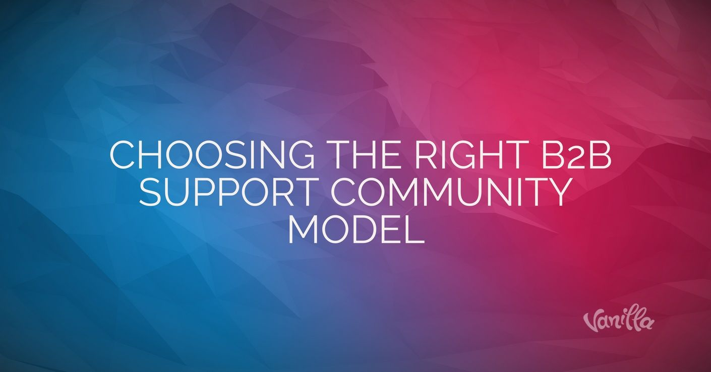 [Support] Choosing the Right B2B Support Community Model