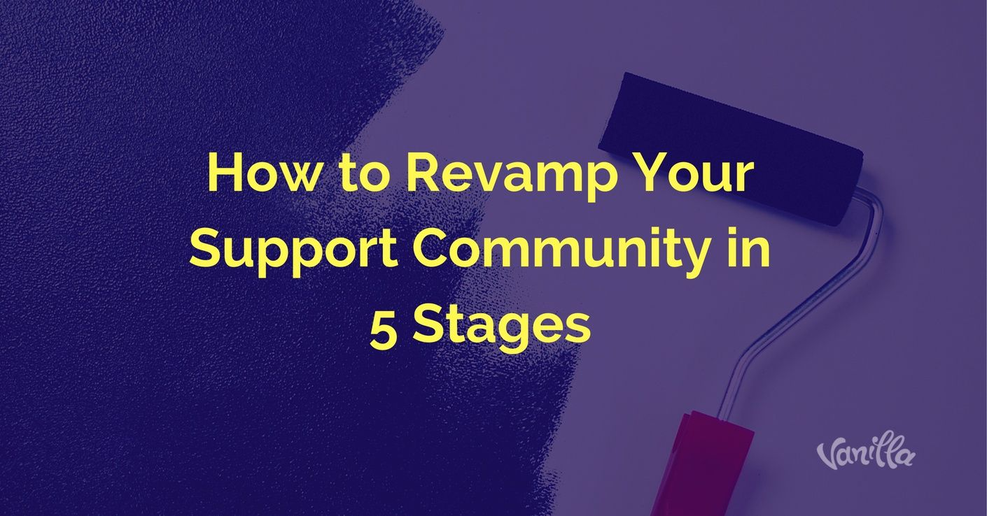 [Support] How to Revamp Your Support Community in 5 Stages